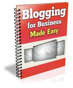 Blogging For Business Made Easy eBook