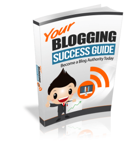 Your Blogging Success Guide eBook