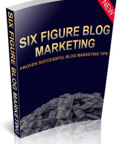 Six Figure Blog Marketing eBook